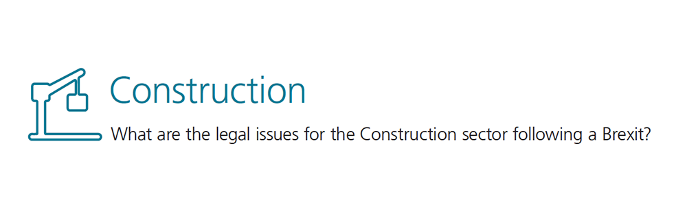 Construction - What are the legal issuesfor the Construction sector following a Brexit?